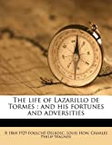 The Life of Lazarillo de Tormes, R. 1864-1929 Foulché-Delbosc and Louis How, 1177493764