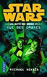 Star Wars, tome 113 : Rue des ombres (Les nuits de Coruscant 2) par Reaves