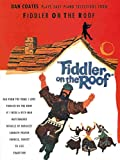 Dan Coates Plays Selections from Fiddler on the Roof: Piano Arrangements
