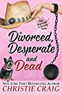 Divorced, Desperate and Dead (Divorced and Desperate Book 5)