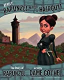 Really, Rapunzel Needed a Haircut!, Jessica Gunderson, 1404879412