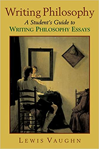 Amazoncom Writing Philosophy A Students Guide To Writing  Amazoncom Writing Philosophy A Students Guide To Writing Philosophy  Essays  Lewis Vaughn Books