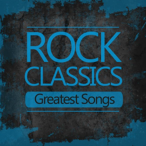rock classics greatest songs best of 60 39 s 70 39 s classic rock roll music top hits by various. Black Bedroom Furniture Sets. Home Design Ideas