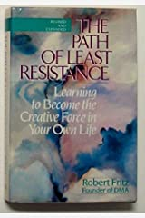 The Path of Least Resistance - Learning to Become the Creative Force in Your Own Life Hardcover