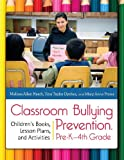 Classroom Bullying Prevention, Pre-K-4th Grade, Tina Taylor Dyches and Mary Anne Prater, 1610690974