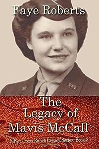 The Legacy of Mavis McCall (Silver Cross Ranch Legacy Series)