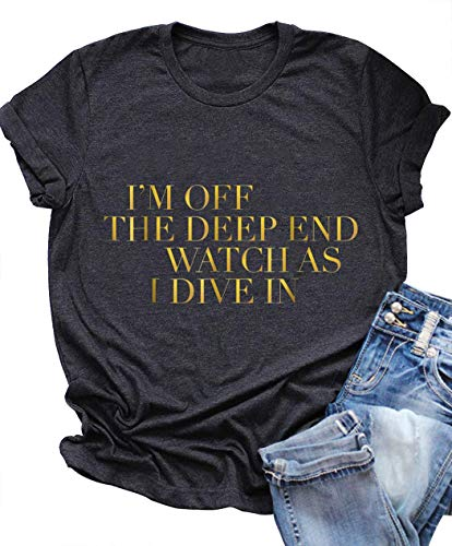 Womens I'm Off The Deep End Watch As I Dive in T Shirt Cute Letter Print Blouse Vintage Summer T-Shirt Tops (Small, Dark Grey)