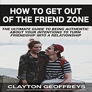 How to Get Out of the Friend Zone Audiobook