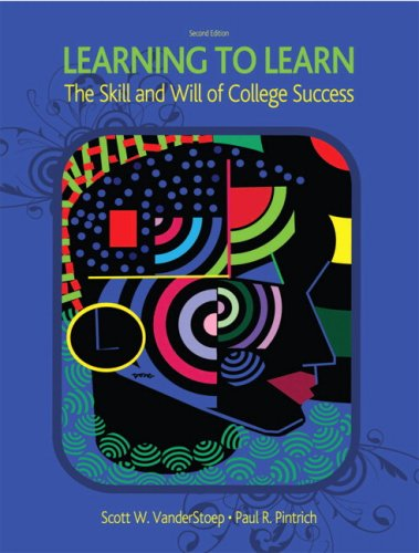 Learning to Learn: The Skill and Will of College Success (2nd Edition)