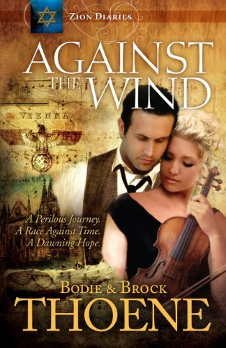 Against the Wind (Zion Diaries) by Bodie Thoene - Diaries Zion Thoene