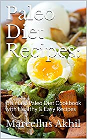 Paleo Diet Recipes:: Ultimate Paleo Diet Cookbook with Healthy & Easy Recipes
