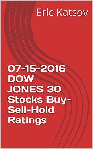 Download PDF 07-15-2016 DOW JONES 30  Stocks Buy-Sell-Hold Ratings