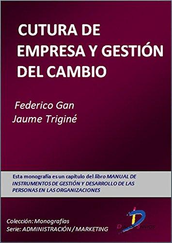Descargar Libro Cultura De Empresa Y Gestión De Cambios Fedérico Gan Busto