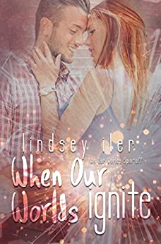 When Our Worlds Ignite (An Our Worlds Spin-Off Book 1) by [Iler, Lindsey]