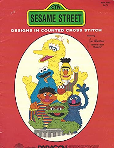 Sesame Street Designs in Counted Cross Stitch featuring Jim Henson's Sesame Street Muppets (Book, (Sesame Street Cross Stitch)