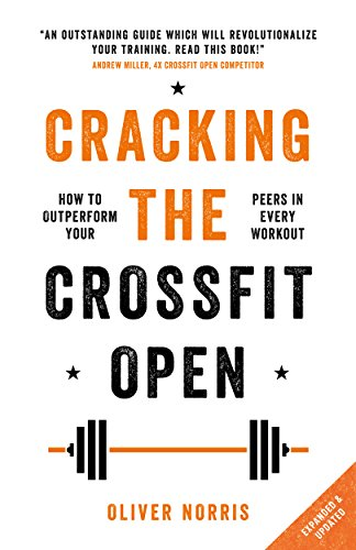 cracking the crossfit open how to outperform your peers in every