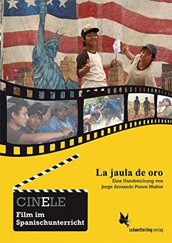 CINELE: La jaula de oro: Handreichung zum Film im ...