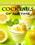 100 of the Best Cocktails of All Time, Alex Trost and Vadim Kravetsky, 1484982754