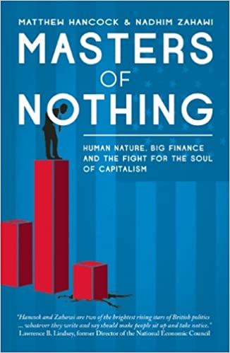 Ebooks téléchargement gratuit pdfMasters of Nothing: Human Nature, Big Finance, and the Fight for the Soul of Capitalism 1849544565 by Matthew Hancock,Nadhim Zahawi (French Edition) PDF