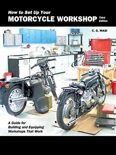 How to Set Up Your Motorcycle Workshop: Tips and Tricks for Building and Equipping Your Dream Workshop ()