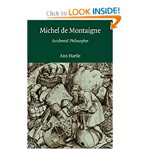 Michel de Montaigne: Accidental Philosopher Hartle, Ann published