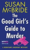 Front cover for the book The Good Girl's Guide to Murder by Susan McBride