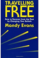 Travelling Free: How to Recover From the Past by Mandy Evans (2005) Paperback Paperback