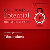 Unlocking Potential: Discussions | Michael K. Simpson,  FranklinCovey