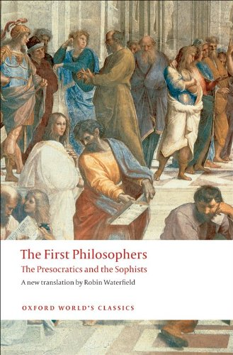 The First Philosophers: The Presocratics and Sophists (Oxford World's (First Oxford)