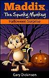 Halloween Kids Book: Maddix The Spunky Monkey's Halloween Surprise (Children's Picture Book)