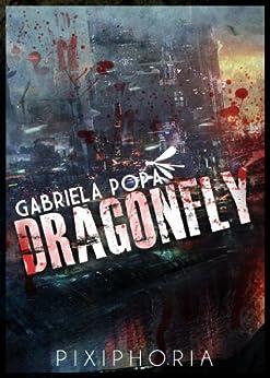 DRAGONFLY by [Popa, Gabriela]