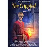 Underdog Mage Chronicles: The Crippled: Book One