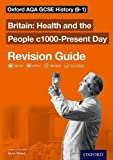 Oxford AQA GCSE History: Health and the People c1000-Present Day Revision Guid