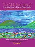 """""""It's All In Your Head"""", Around the World in 80 Lyme Patient Stories: Valid Reasons to Debate Current Treatment Guidelines"""