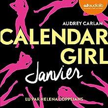 Janvier (Calendar Girl 1)   Livre audio Auteur(s) : Audrey Carlan Narrateur(s) : Helena Coppejans