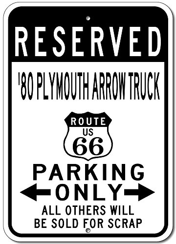 (The Lizton Sign Shop 1980 80 Plymouth Arrow Truck Route 66 Reserved Parking Aluminum Street Sign - 12