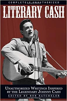 Literary Cash: Unauthorized Writings Inspired by the Legendary Johnny Cash (Smart Pop)