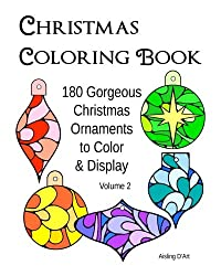 Christmas Coloring Book: 180 Gorgeous Christmas Ornaments to Color & Display - Volume 2