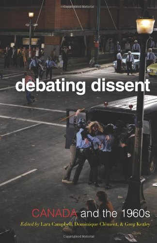 Debating Dissent: Canada and the 1960s (Canadian Social History Series)