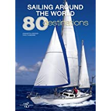 Sailing Around the World: 80 Destinations