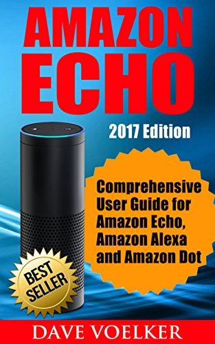 amazon-echo-2017-edition-comprehensive-user-guide-for-amazon-echo-amazon-alexa-and-amazon-dot-amazon