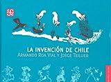 img - for La invenci n de Chile book / textbook / text book
