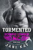 TORMENTED: Jani Kay (Scorpio Stinger MC Book 4)