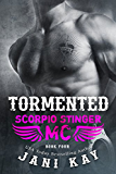 TORMENTED: Jani Kay (Scorpio Stinger MC Book 4)