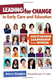img - for Leading for Change in Early Care and Education: Cultivating Leadership from Within (Early Childhood Education Series) book / textbook / text book
