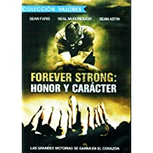Honor Y Caracter: Forever Strong