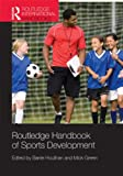 img - for Routledge Handbook of Sports Development (Routledge International Handbooks) book / textbook / text book