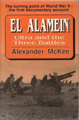 Download El Alamein: Ultra and the Three Battles Read / PDF
