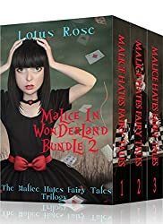 Malice in Wonderland Bundle 2: The Malice Hates Fairy Tales Trilogy (Malice in Wonderland Bundles)