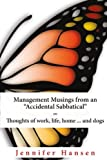 Management Musings from an Accidental Sabbatical: Thoughts of Work, Life, Home ... and Dogs